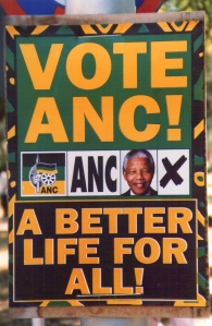 Elelction poster for the first democratic election in 1994. Promise fulfilled.